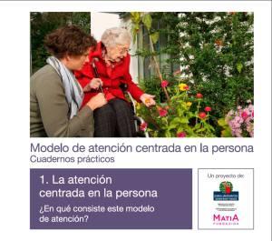 Modelos de atención centrada en la persona. Cuadernos prácticos. Cuaderno 1