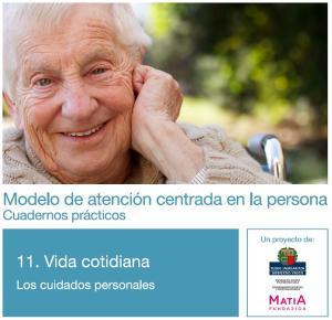 Modelo de atención centrada en la persona. Cuadernos prácticos. Cuaderno 11. Vida Cotidiana. Los Cuidados Personales
