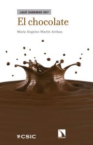colección ¿Qué sabemos de...? El chocolate CSIC María Ángeles Martín Arribas es doctora en Ciencias Biológicas y dirige la Unidad de Cultura Científica del Instituto de Ciencia y Tecnología de Alimentos y Nutrición (ICTAN/CSIC).